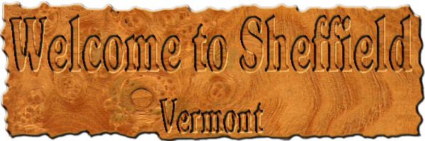 Welcome to Sheffield, Vermont